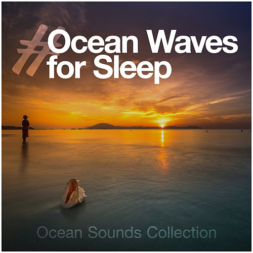 #Ocean Waves for Sleep de Ocean Sounds Collection (1)