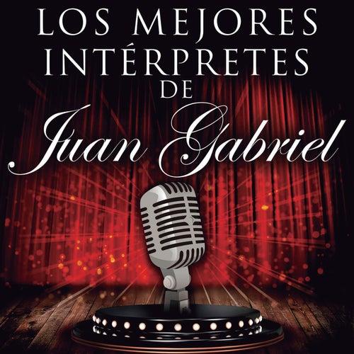 Los Mejores Intérpretes de Juan Gabriel de Various Artists