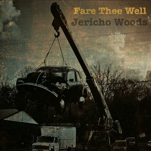 Fare Thee Well by Jericho Woods