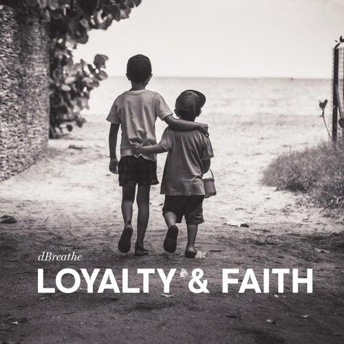 Loyalty & Faith by Dbreathe