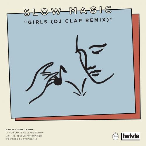 Girls (DJ Clap Remix) de Slow Magic