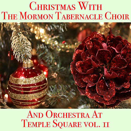Christmas With The Mormon Tabernacle Choir And Orchestra At Temple Square vol. 2 von The Mormon Tabernacle Choir