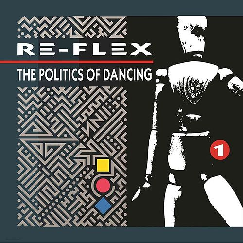 The Politics of Dancing (Expanded) de Re-Flex