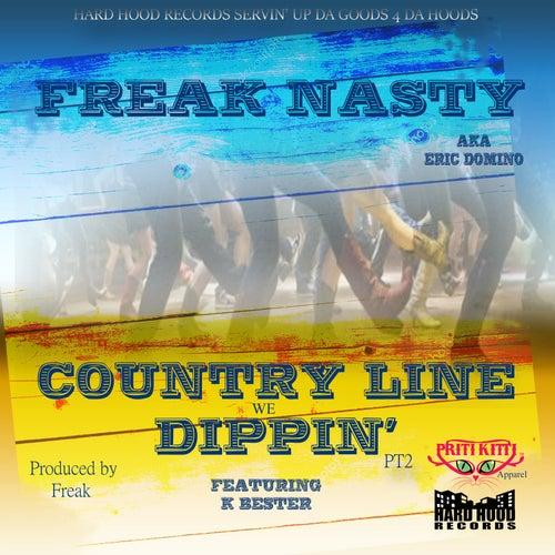 Country Line Dippin' de Freak Nasty