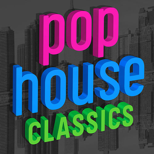 Pop House Classics (Remixes) de Various Artists