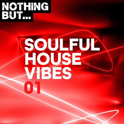 Nothing But... Soulful House Vibes, Vol. 01 - EP by Various Artists