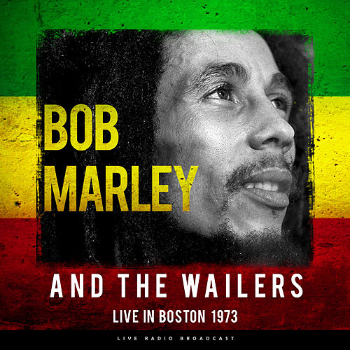 Live in Boston 1973 (Live) de Bob Marley