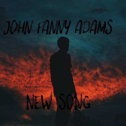 New song von John Fanny Adams