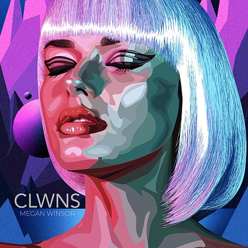 Clwns by Megan Winsor