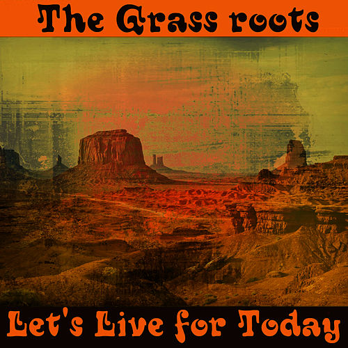 Let's Live for Today von Grass Roots