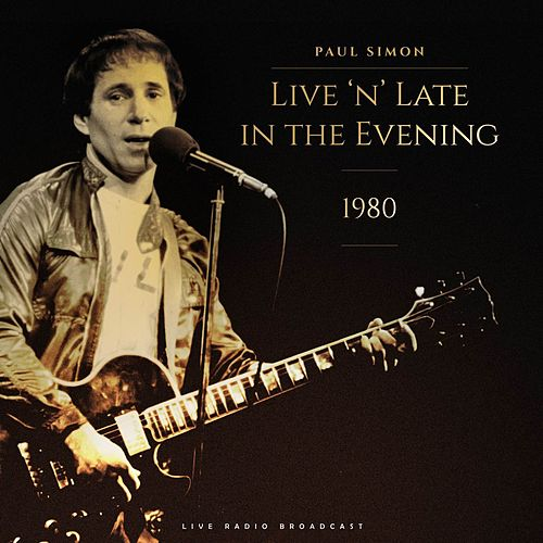 Live 'N' Late In The Evening 1980 (Live) by Paul Simon