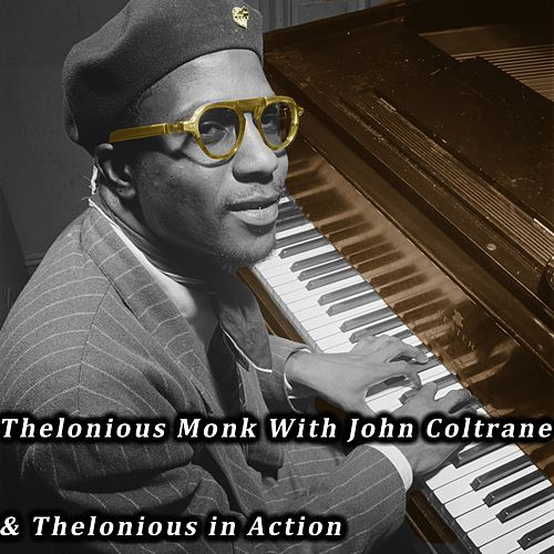 Thelonious Monk with John Coltrane & Thelonious in Action de Thelonious Monk