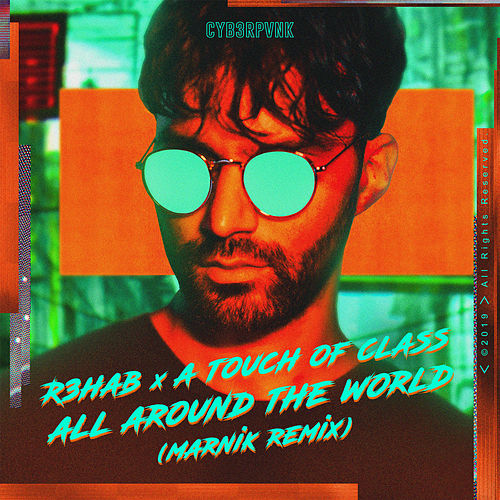All Around The World (La La La) (Marnik Remix) by R3HAB x A Touch Of Class