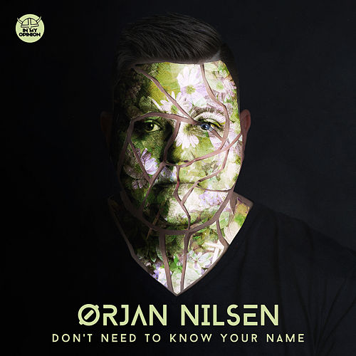 Don't Need To Know Your Name by Orjan Nilsen