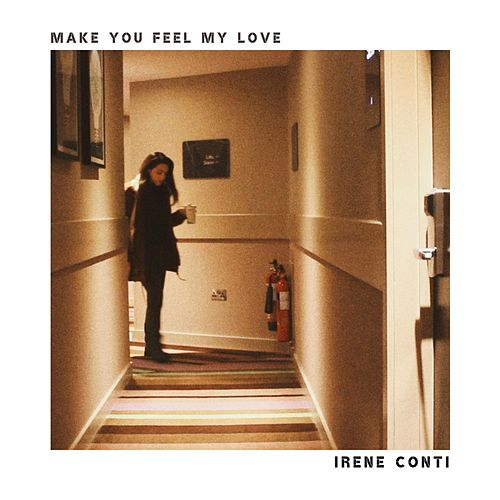 Make You Feel My Love von Irene Conti