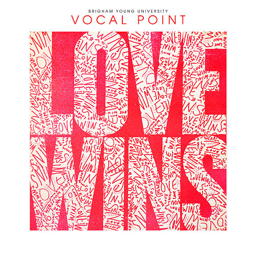 Love Wins de BYU Vocal Point