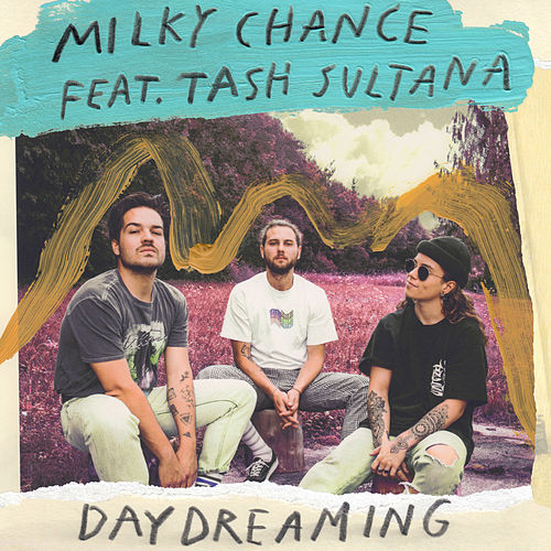 Daydreaming von Milky Chance