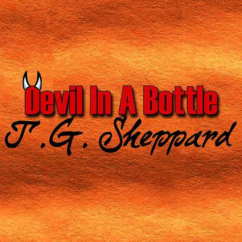 Devil In A Bottle de T.G. Sheppard