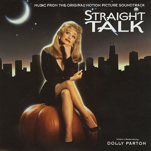 Straight Talk (Music from the Original Motion Picture Soundtrack) by Dolly Parton