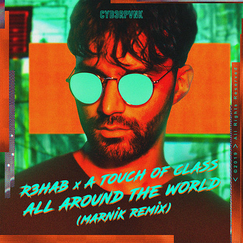 All Around The World (La La La) (Marnik Remix) by R3HAB