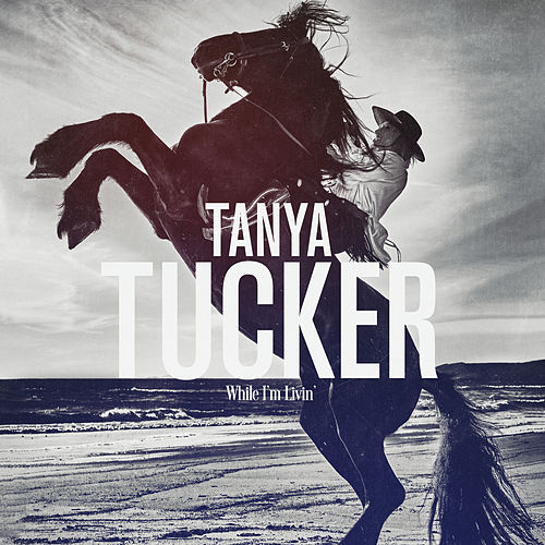 While I'm Livin' by Tanya Tucker