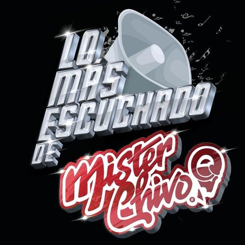 Lo Más Escuchado De de Mister Chivo