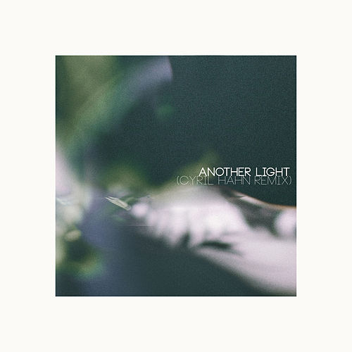 Another Light (Cyril Hahn Remix) by Henry Green