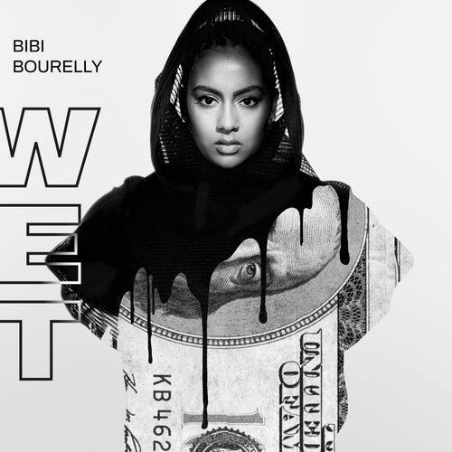 Wet by Bibi Bourelly