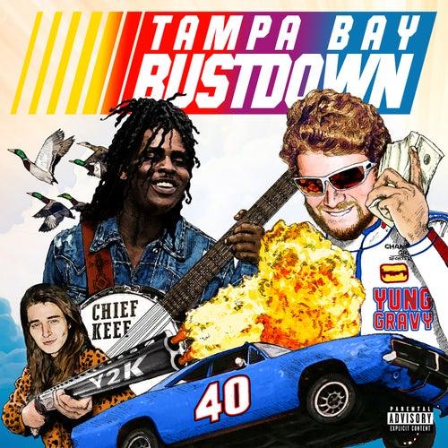 Tampa Bay Bustdown (feat.  Chief Keef & Y2K) de Yung Gravy