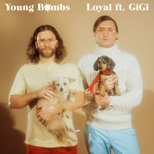 Loyal by Young Bombs