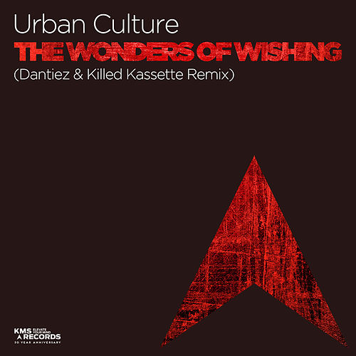 The Wonders Of Wishing (Dantiez & Killed Kassette Remix) von Urban Culture