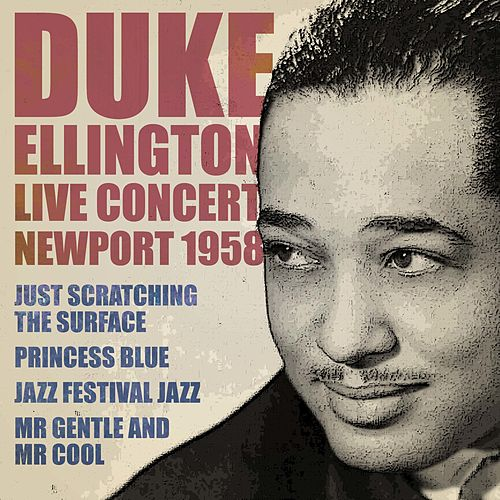 Live Concert Newport 1958 by Duke Ellington