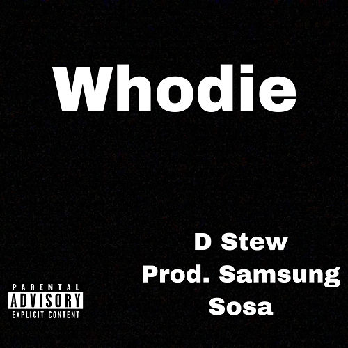 Whodie by D.Stew