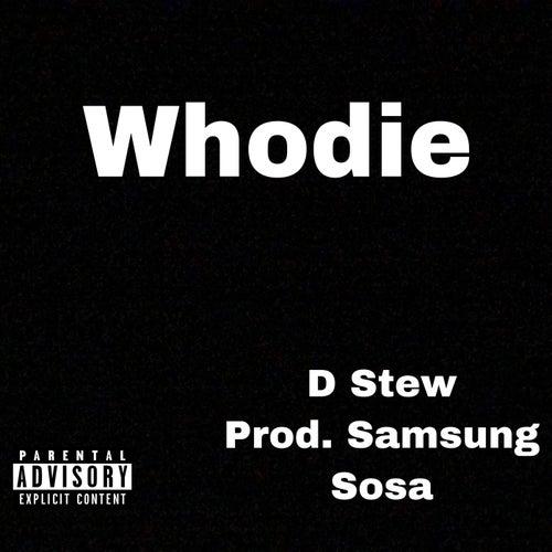 Whodie von D.Stew