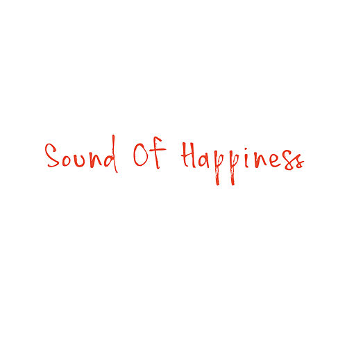 Sound Of Happiness by Tito