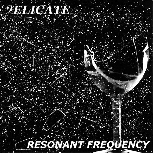 Resonant Frequency by Delicate