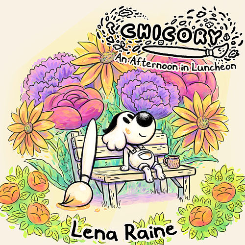 Chicory: An Afternoon in Luncheon by Lena Raine