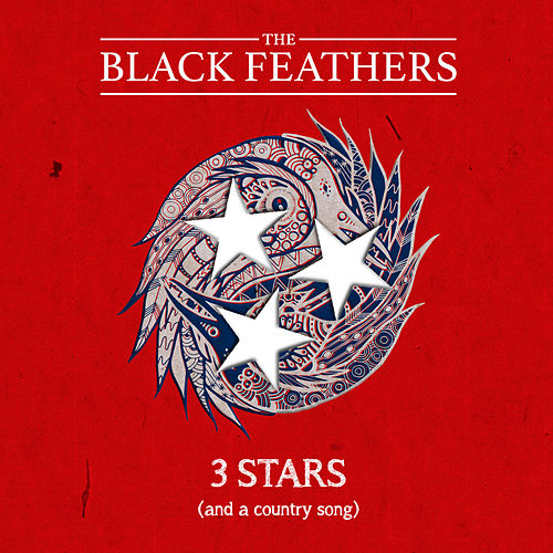 3 Stars (And a Country Song) by The Black Feathers