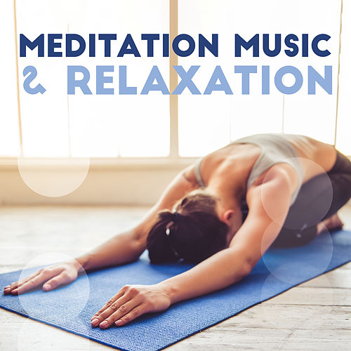 Meditation Music & Relaxation: Ambient Yoga, Music Zone, Deep Harmony, Meditation Awareness by New Age