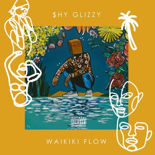Waikiki Flow by Shy Glizzy