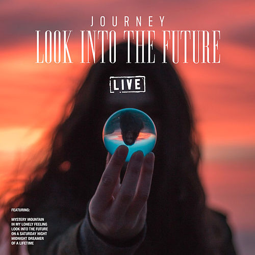 Look into the Future (Live) de Journey
