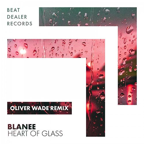 Heart of Glass (Oliver Wade Remix) von Blanee