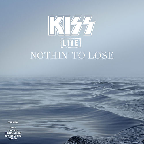 Nothin' To Lose (Live) de KISS
