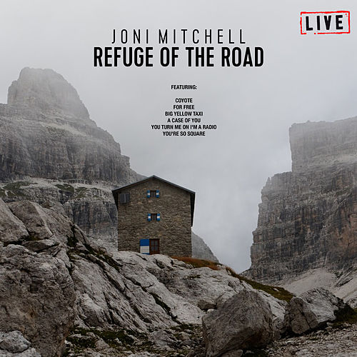 Refuge Of The Road (Live) by Joni Mitchell