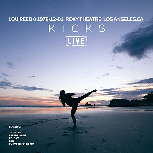 Kicks (Live) by Lou Reed