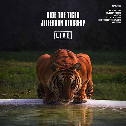 Ride The Tiger (Live) by Jefferson Starship