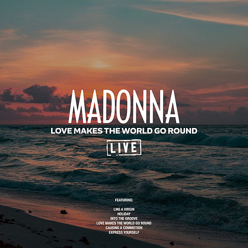 Love Makes The World Go Round (Live) van Madonna
