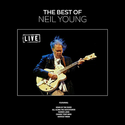The Best Of Neil Young (Live) by Neil Young