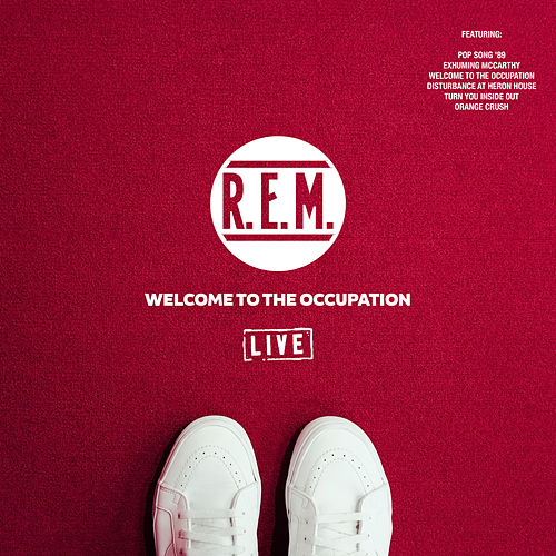 Welcome To The Occupation (Live) by R.E.M.