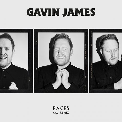 Faces (KAJ Remix) de Gavin James